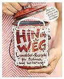 Hin und weg: Lunchbox-Rezepte für Picknick und...